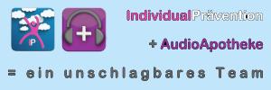 IndividualPrävention + AudioApotheke